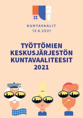 Työttömien Keskusjärjestön kuntavaaliteesit 2021 -esite (A5)